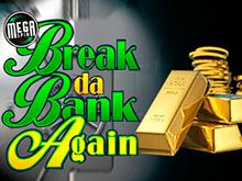 Автомат в бесплатном клубе Break Da Bank Again